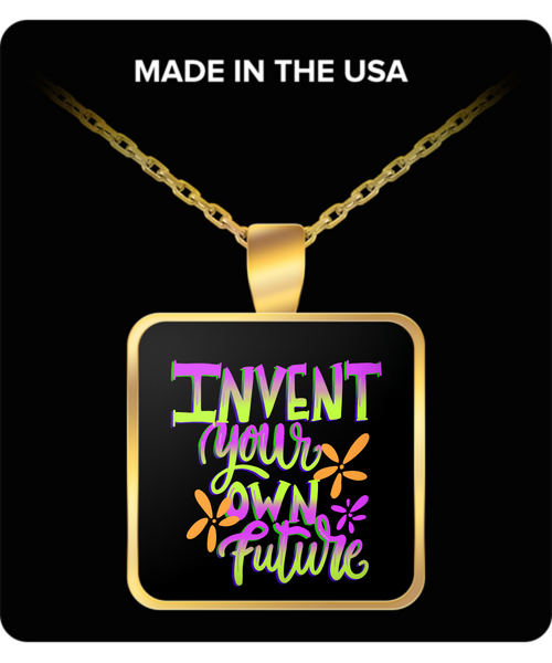 Invent Your Own Future Necklace