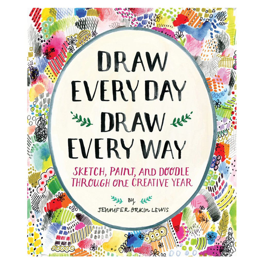 Draw Every Day, Draw Every Way - Guided Sketchbook