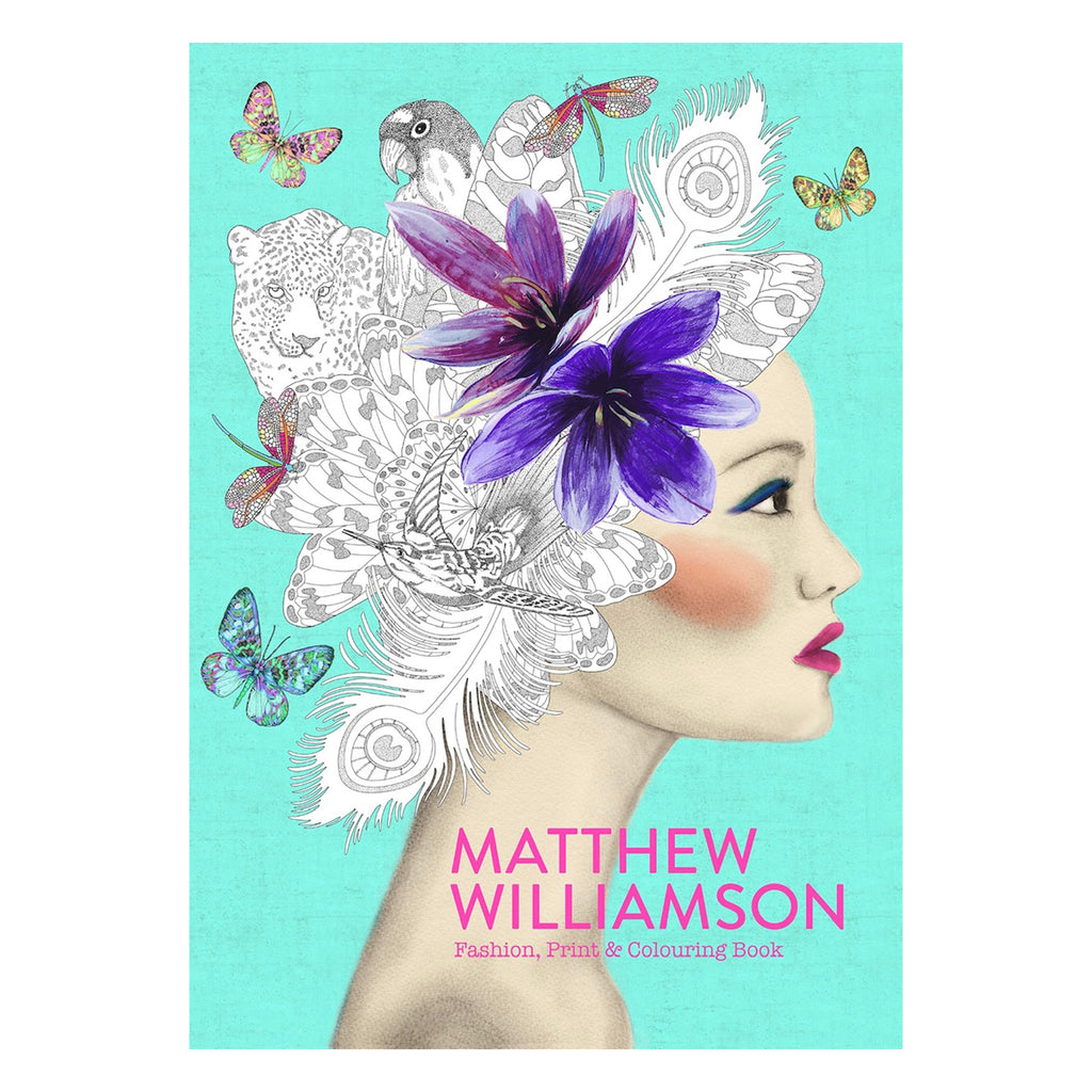 Matthew Williamson: Fashion, Print & Colouring Book