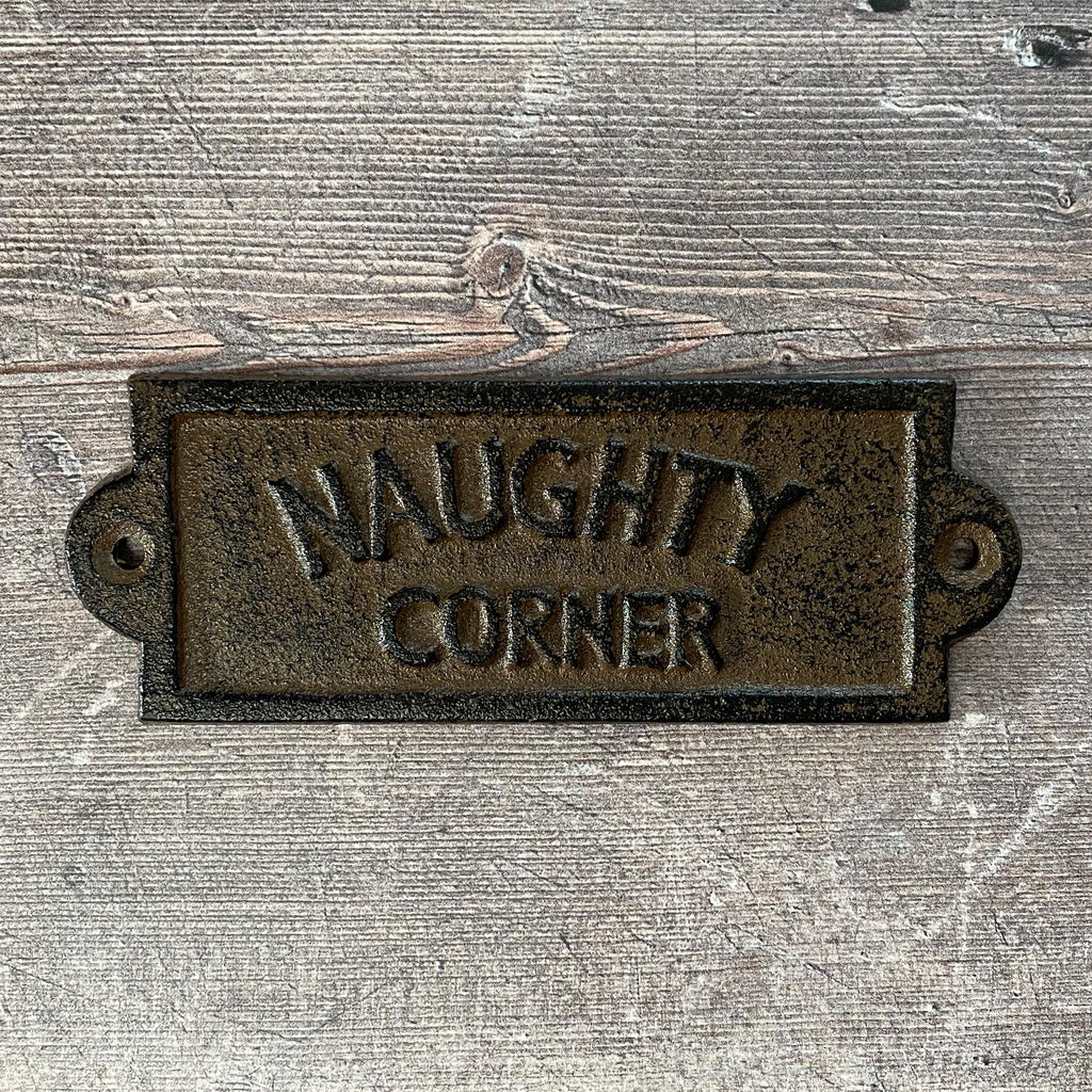 Naughty Corner Iron Sign