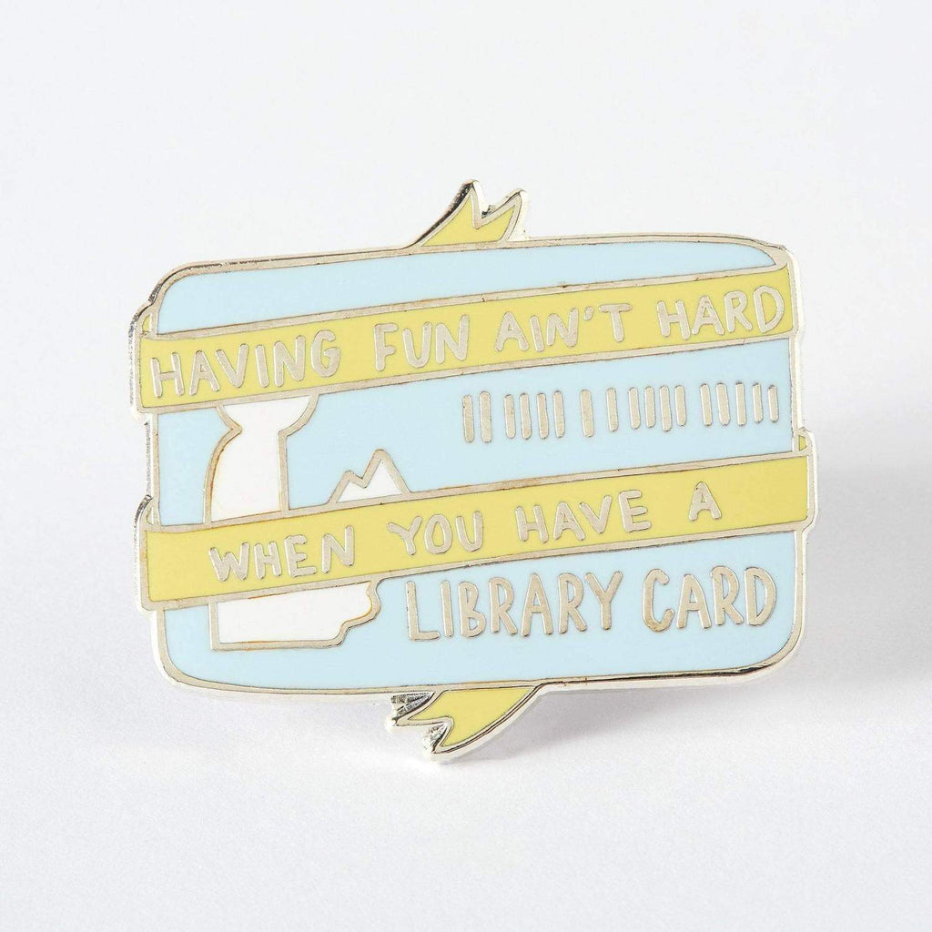 Having Fun Aint Hard When You Have A Library Card Enamel Pin