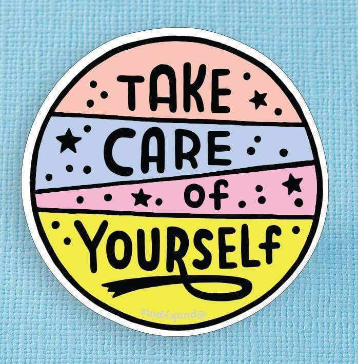 Take Care of Yourself Vinyl Sticker