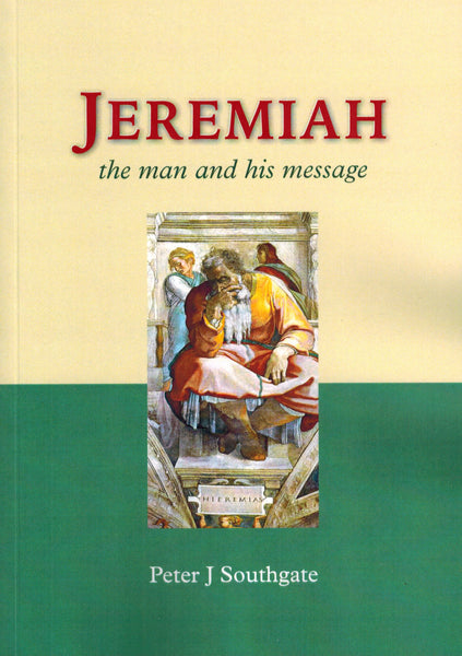 Jeremiah the man and his message