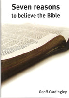 Seven reasons to believe the Bible