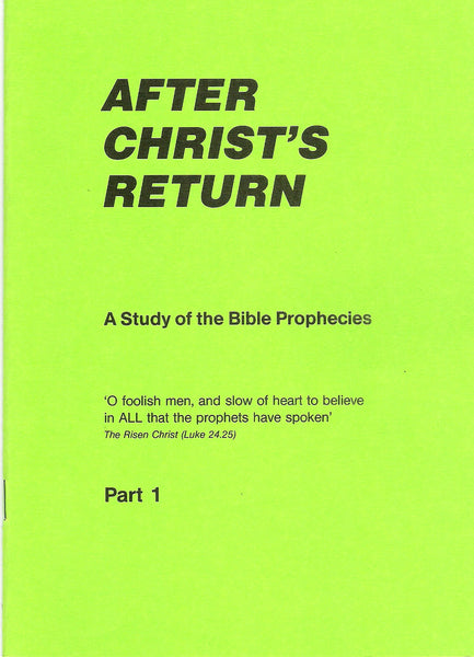 After Christ's Returm - Part 1