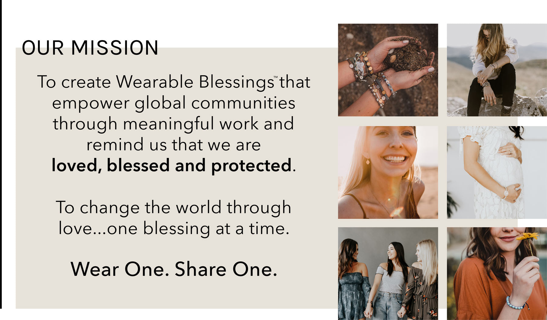 photos of the community of my saint my hero with the words of our mission statement To create Wearable Blessings™ that empower global communities through meaningful work and remind us that we are loved, blessed and protected. To change the world through love...one blessing at a time. Wear One. Share One.