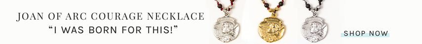 "Joan of Arc Courage Necklace displayed in 3 metal variations - text: ""I was born for this."""