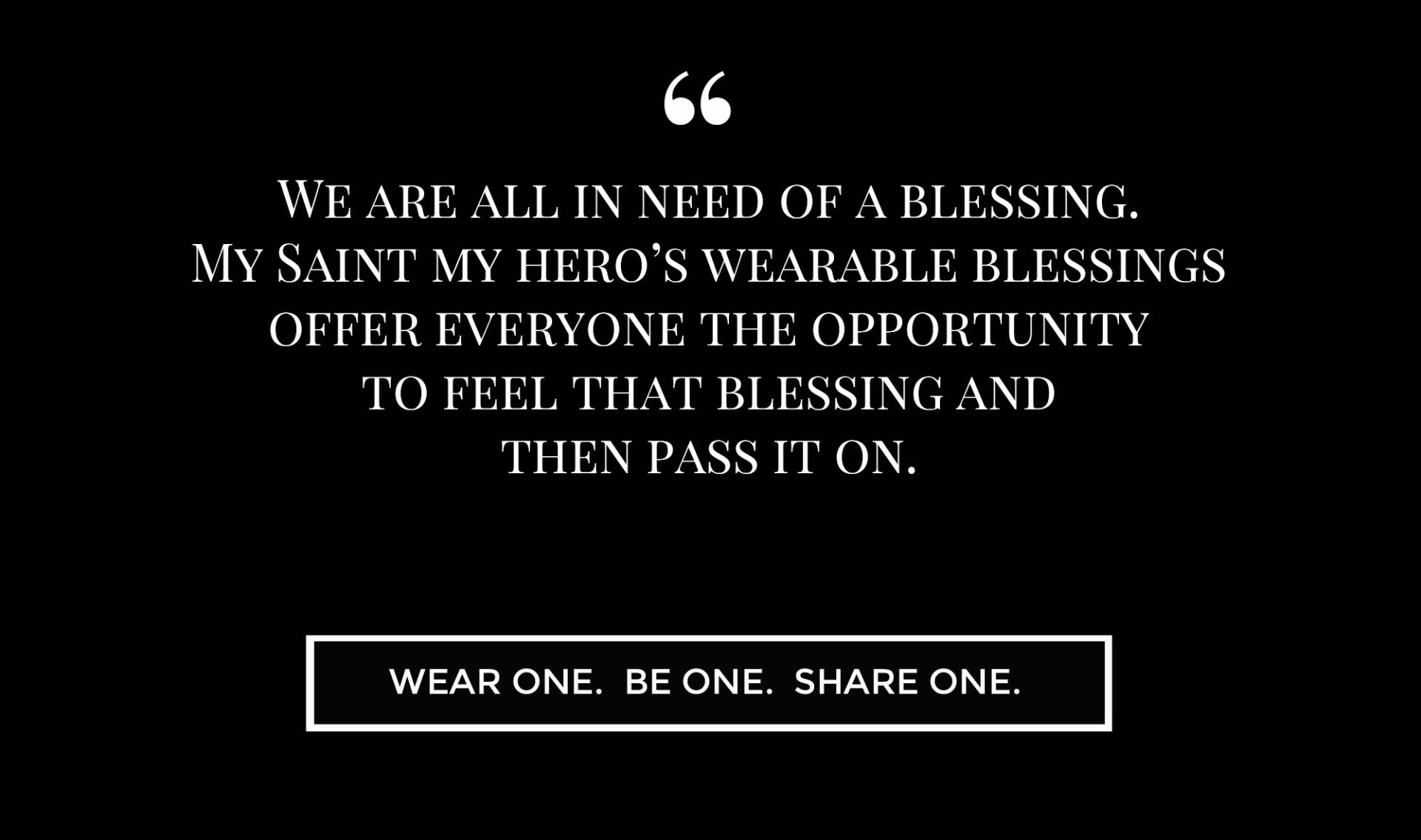 White text on black background - We are all in need of a blessing.