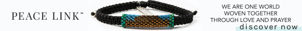 Peace Link bracelet displayed - text: We are one world woven together through love and prayer.
