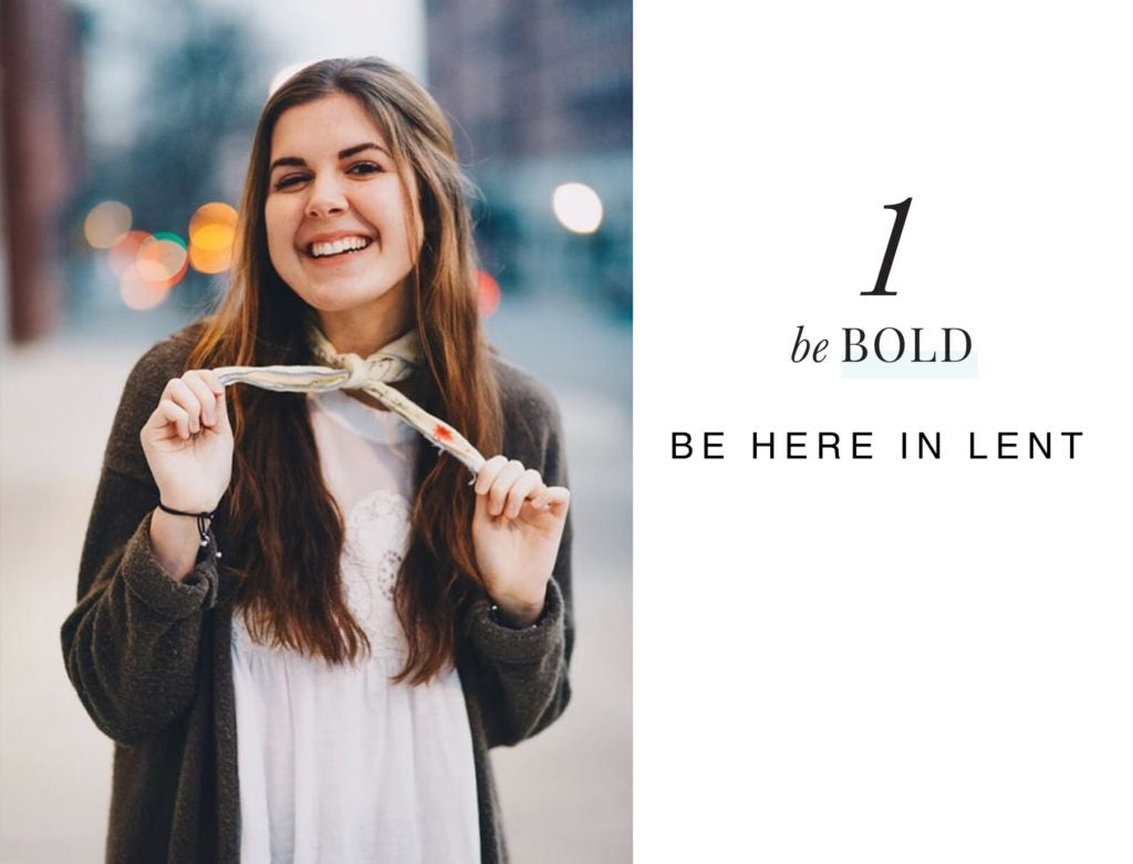 Photo of Maclaine wearing scarf around her neck - text: Be bold - Be Her in Lent