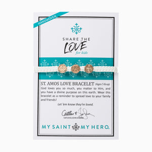 Share the Love  St. Amos Love Bracelet for Kids on Card Written by John and Caitlin Stamos