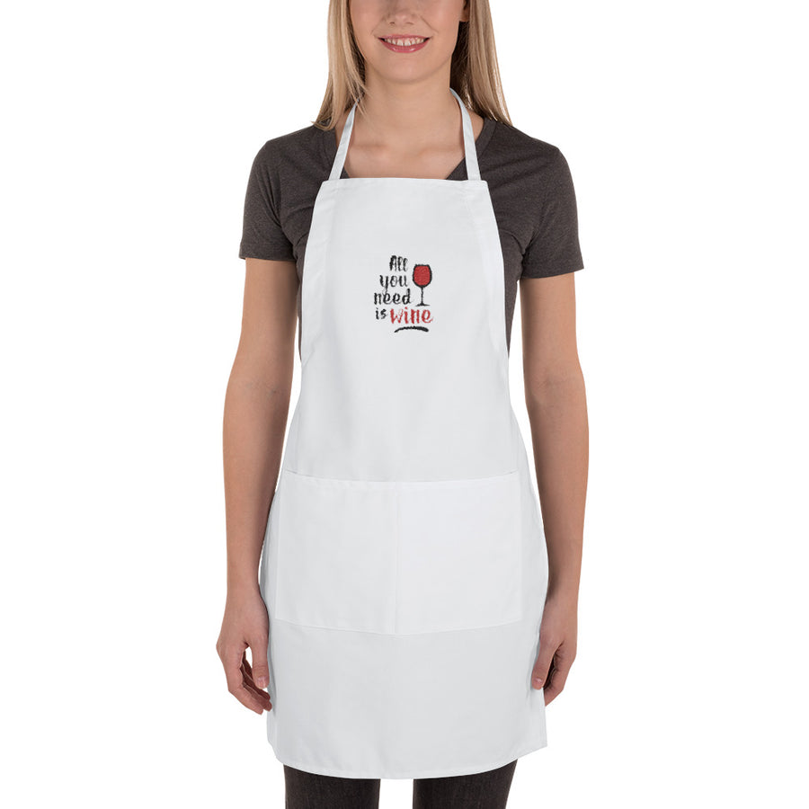 All You Need is Wine Embroidered Apron