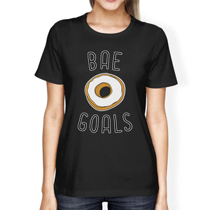Bae Goals Women's Black T-shirt Funny Gift Ideas Valentine's Day