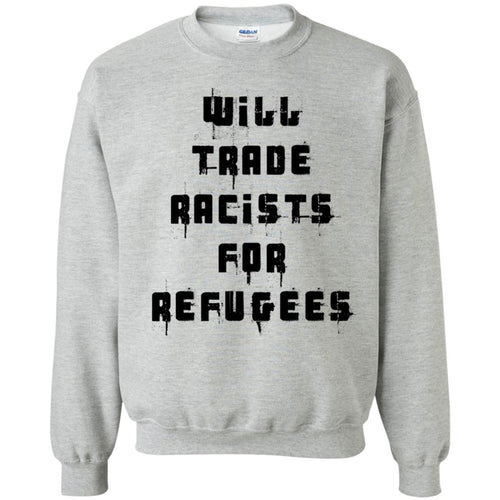 will trade racists for refugees sweater -Sweatshirts - Amazing Tshirt Shop