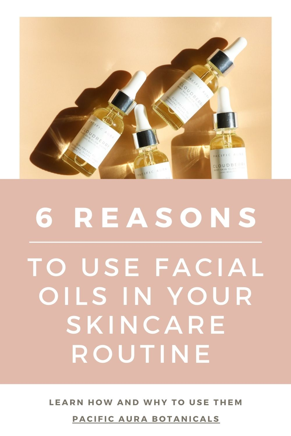 6 reasosn to use facial oils in skincare routine