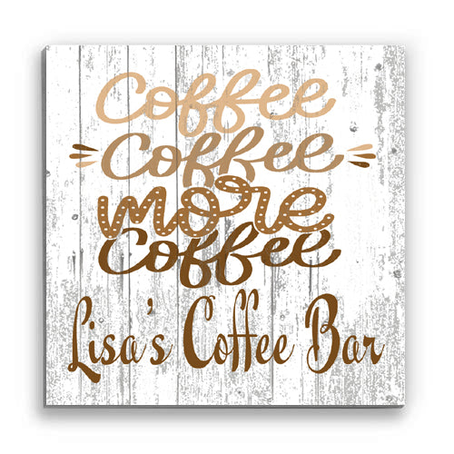Customized Name Sign Coffee Coffee More Coffee Personalized Wood Wall Décor for Kitchen, Coffee Bar, Home Office, Housewarming Gift Idea