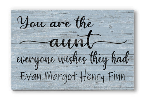 Personalized Aunt Everyone Wishes They Had Customized Sign for Birthday, Mother's Day, New House Gift Idea