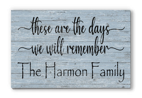 Personalized These Are the Days We Will Remember Farmhouse Family Sign Customized Wall Art for Anniversary, New Home, Mother's Day, Couples Gift Idea