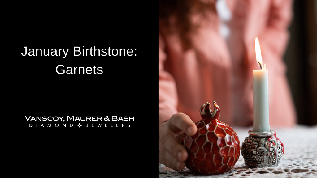 January Birthstone: Garnets