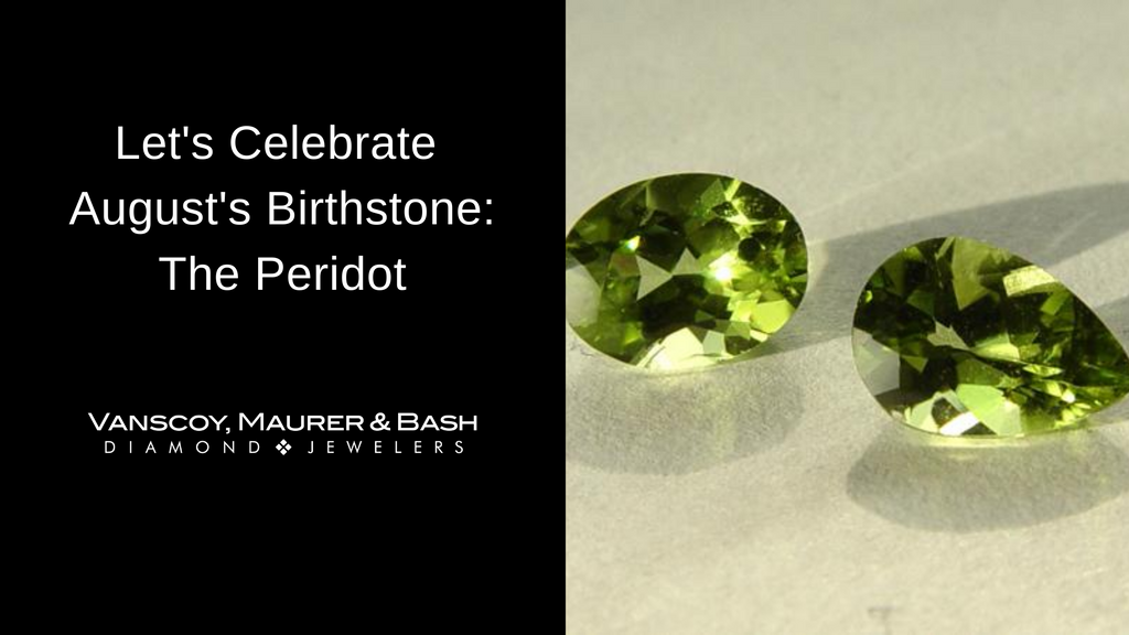 Celebrate August's Birthstone: the Peridot