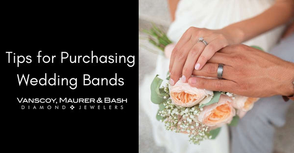 7 Tips for Purchasing Your Wedding Bands