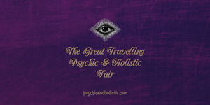 Great Travelling Psychic & Holistic Fair - Stourbridge