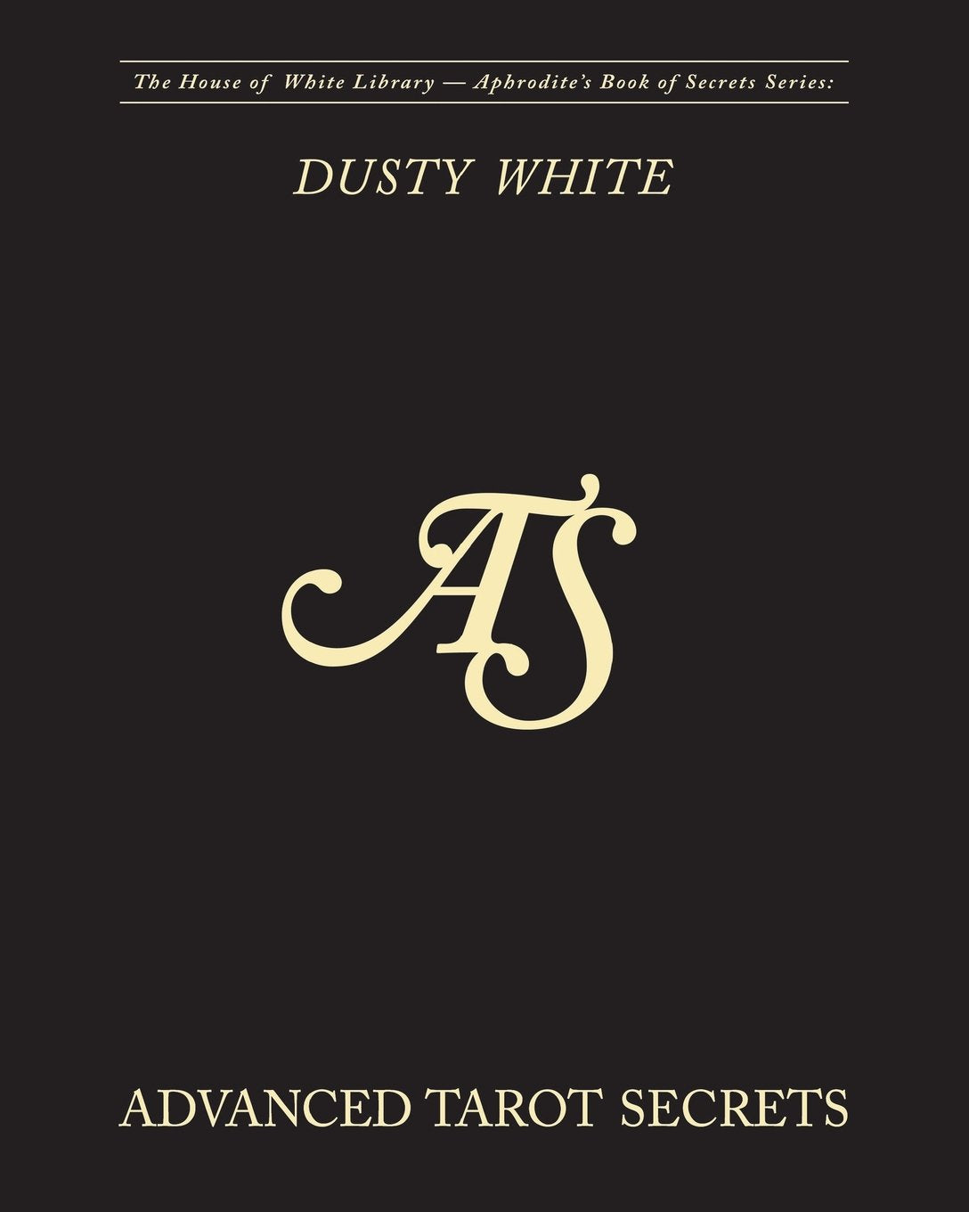 Advanced Tarot Secrets: Volume 2 - Paperback Book by Dusty White