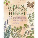 The Green Wiccan Herbal (by Silja)