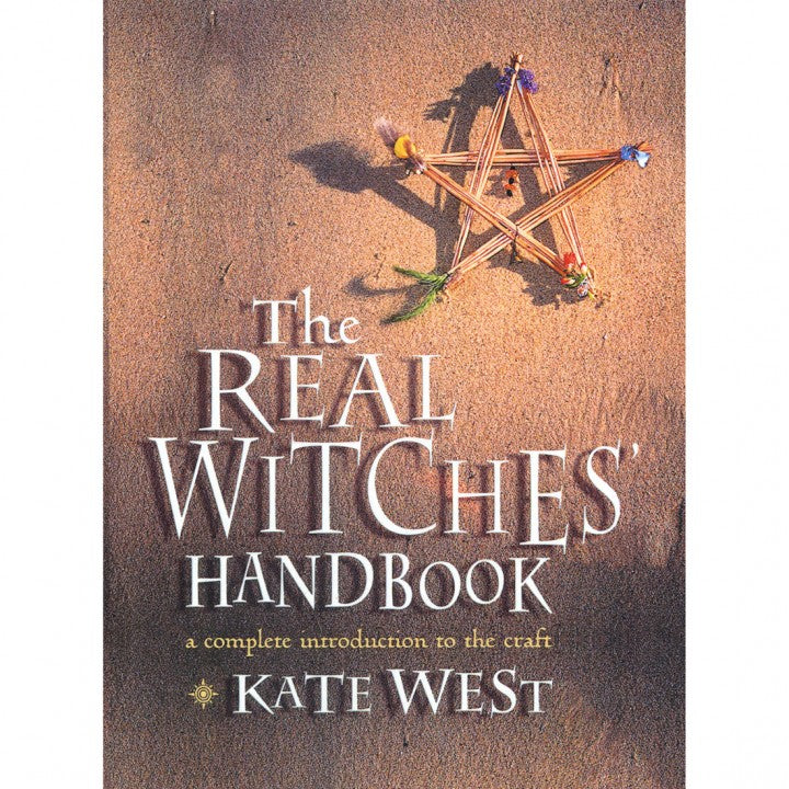 The Real Witches Handbook (by Kate West)