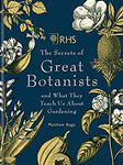 The Secrets of Great Botanists: And What They Teach Us About Gardening