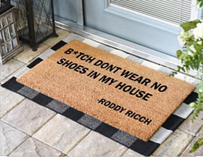 Bitch don't wear no shoes in my house - Roddy Ricch doormat