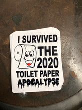 Load image into Gallery viewer, I survived the 2020 TOILET PAPER APOCALYPSE sticker