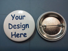 Load image into Gallery viewer, 2 1/4 inch pin back buttons.