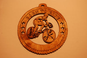 BICYCLE BORN TO RIDE LASER CUT Ornament