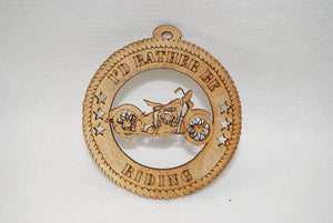 I'D RATHER BE RIDING  MOTORCYCLE  LASER CUT ORNAMENT