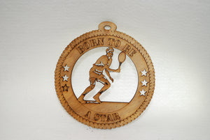 MALE BORN TO BE A STAR TENNIS LASER CUT ORNAMENT