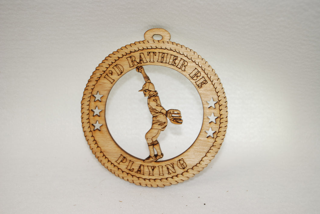 FEMALE I'D RATHER BE PLAYING BASEBALL LASER CUT ORNAMENT