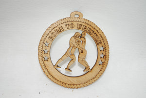 BORN TO WRESTLE LASER CUT ORNAMENT