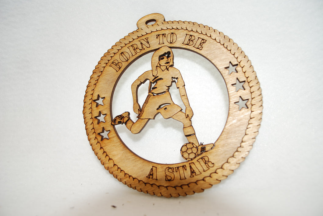 FEMALE BORN TO BE A STAR  SOCCER LASER CUT ORNAMENT