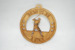 BORN TO BE A STAR BATTER   LASER CUT ORNAMENT