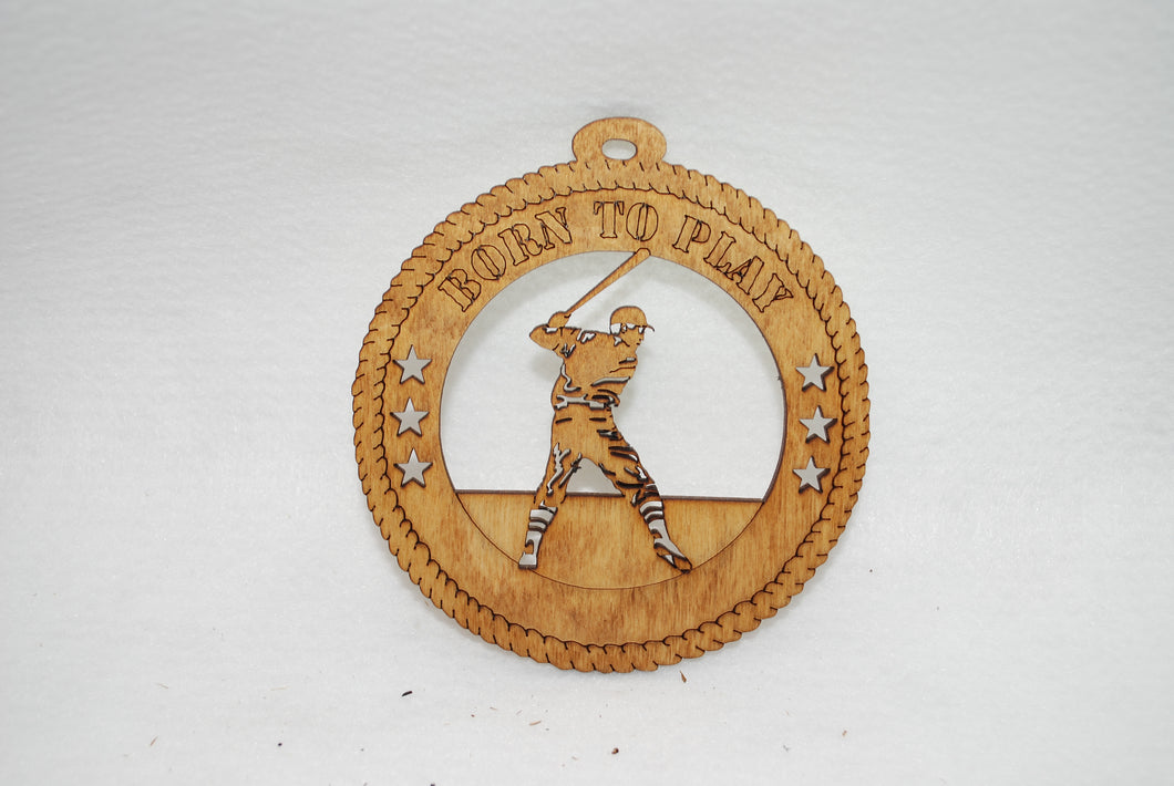 BORN TO PLAY BATTER   LASER CUT ORNAMENT