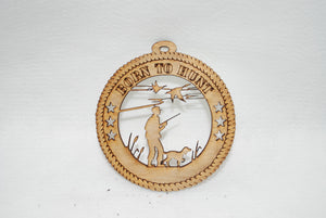 BORN TO HUNT DUCK HUNTING LASER CUT ORNAMENT