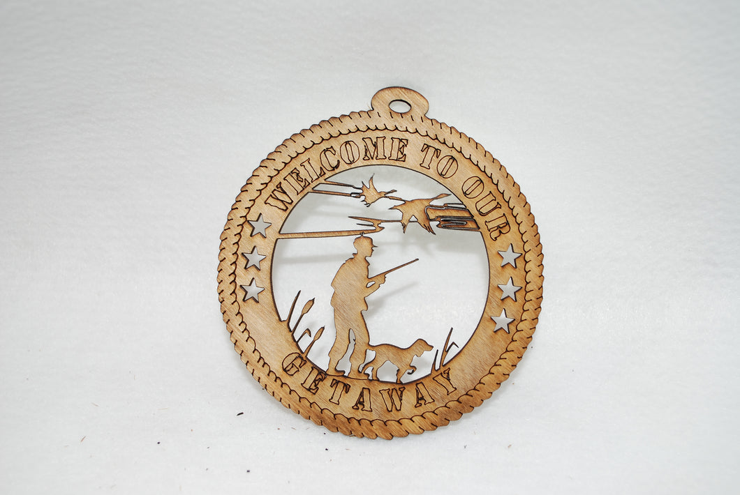 WELCOME TO OUR GETAWAY DUCK HUNTING LASER CUT ORNAMENT