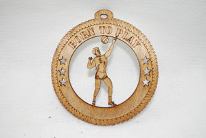 MALE BORN TO PLAY VOLLEYBALL  LASER CUT ORNAMENT