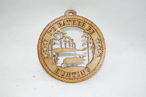 I'D RATHER BE HUNTING  LASER CUT ORNAMENT