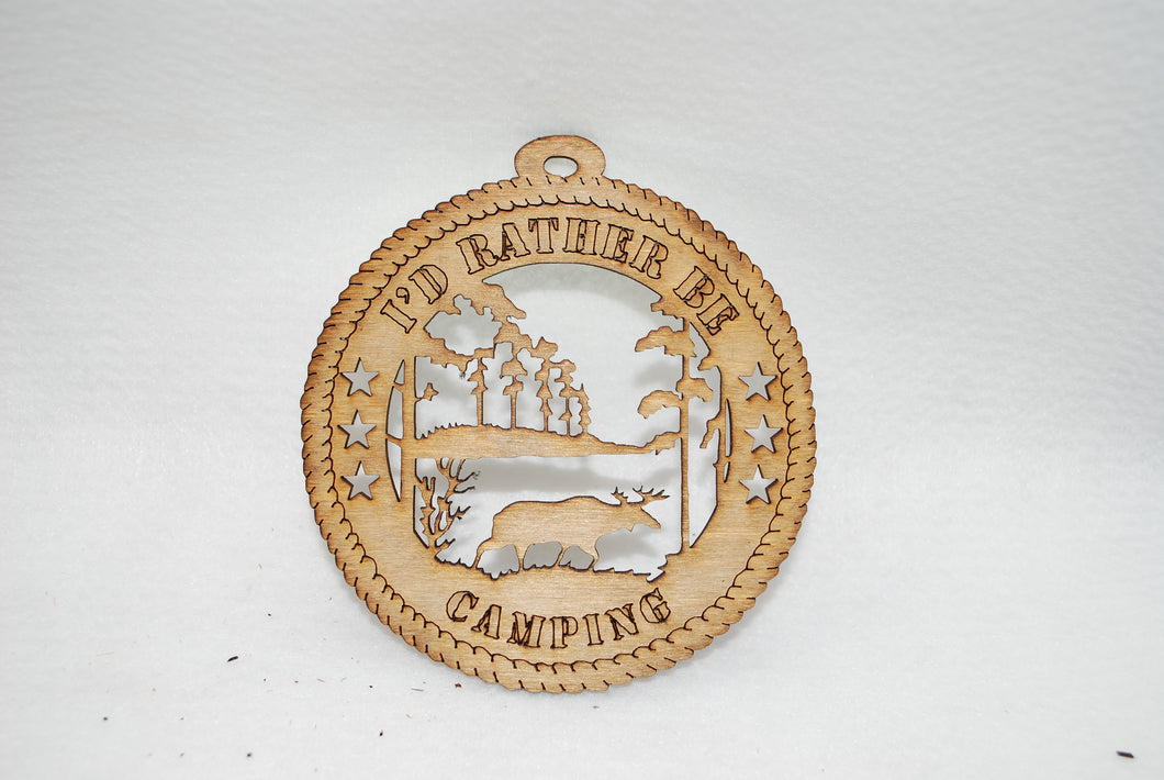 I'D RATHER BE CAMPING  LASER CUT ORNAMENT