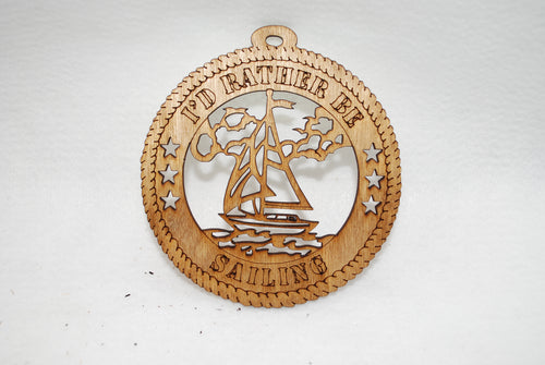 I'D RATHER BE SAILING LASER CUT ORNAMENT
