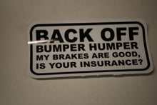 Load image into Gallery viewer, Back Off Bumper Humper Sticker