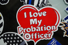 Load image into Gallery viewer, I Love My Probation Officer Sticker