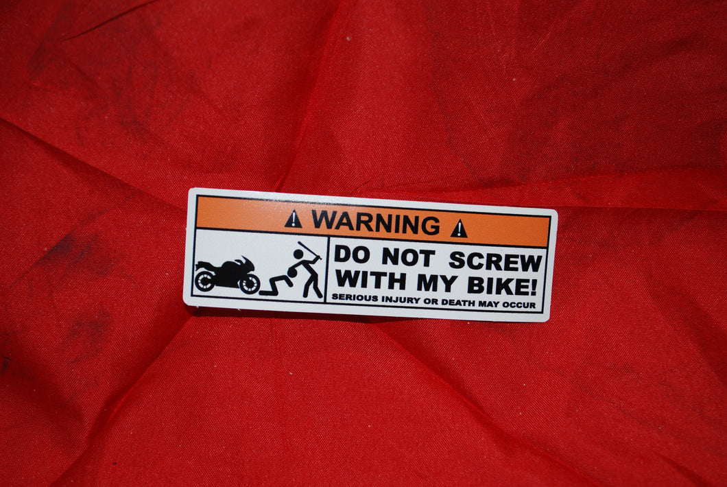 Warning Don't Screw With My Bike Bat